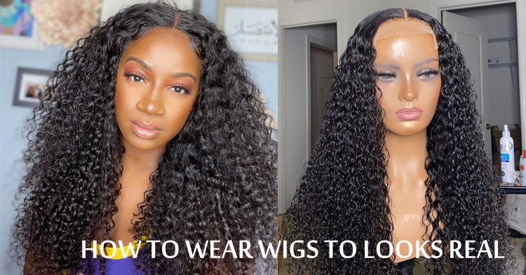 How To Wear Wigs To Make Them Look Real